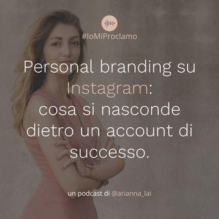 #07- Personal branding su Instagram: cosa si nasconde dietro un account di successo