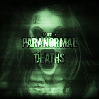 Episode 35: Paranormal Deaths