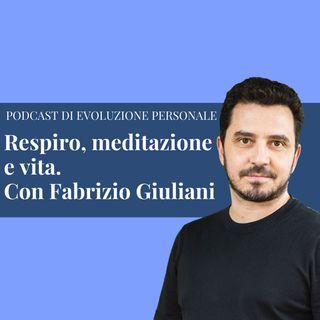 Episodio 131 - Respiro, meditazione e vita con Fabrizio Giuliani