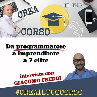#STORIE17: Giacomo Freddi (Imprenditore a 7 cifre)
