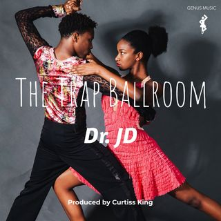 Trap Ballroom by Dr. JD produced by Curtiss King