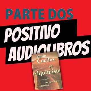El alquimista - Parte dos Positivo Audiolibros