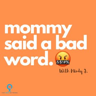 Mommy Said a Bad Word