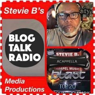 Stevie B's Acappella Gospel Music Blast - (Episode 141)