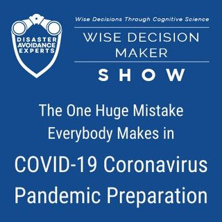#16: The One Huge Mistake Everybody Makes in COVID-19 Coronavirus Pandemic Preparation