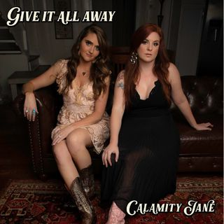 Lucy Cantley from Nashville band Calamity Jane about their song 'Give it All Away'