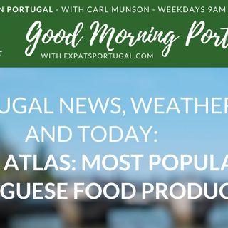 Portugal's Top Ten food & drinks from Taste Atlas on Good Morning Portugal!