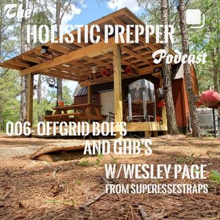 006- Offgrid BOL's And GHB's w/Wesley Page From Superesse Straps