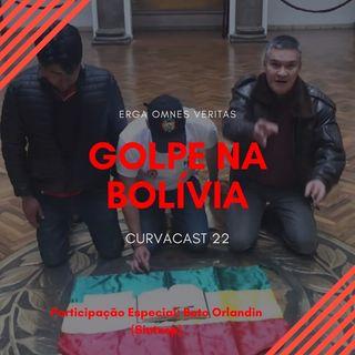 CurvaCAST 22 - Lula Livre e Bolívia