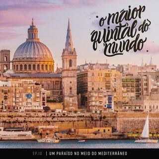 Viajando pelo Mediterrâneo: baladas e os cenários de GoT em Malta | ep. 10
