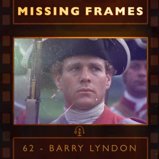 Episode 62 - Barry Lyndon