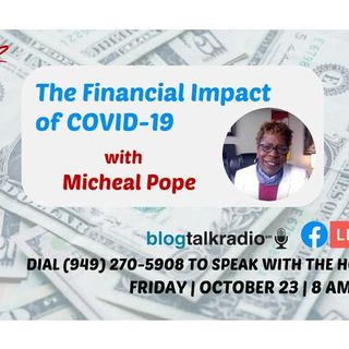 S9:E10 - THE FINANCIAL IMPACT OF COVID-19 (Part 1) || MICHEAL POPE
