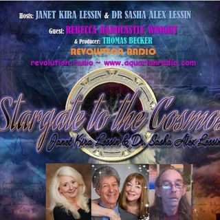 Rebecca Hardcastle Wright ~ 06/18/19 ~ Stargate to the Cosmos ~ Hosts Janet Kira