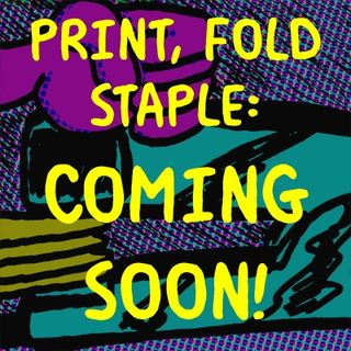 Print, Fold, Staple - the DZL Podcast - Coming Soon!