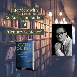 Interview with Xu Xue Chun, Author of Century Sentence