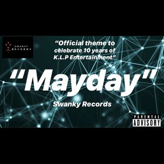 """Mayday""-Swanky Records-10 Years of K.L.P Entertainment"