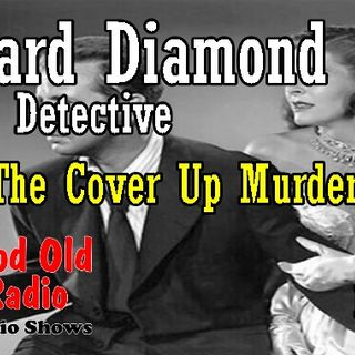 Richard Diamond, Private Detective, The Cover Up Murders Ep. 1  | Good Old Radio #richarddiamond #oldtimeradio