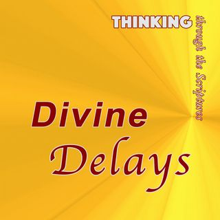 Divine Delays (TTTS#8)