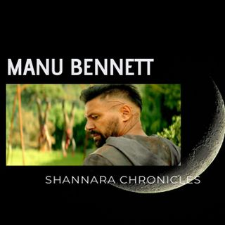 Manu Bennett Talk Shannara Chronicles