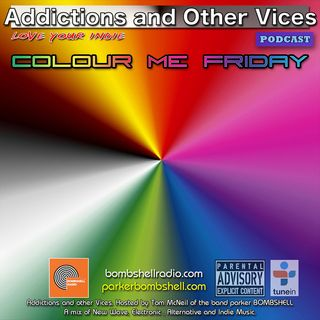 This is Addictions and Other Vices 313 - Colour Me Friday