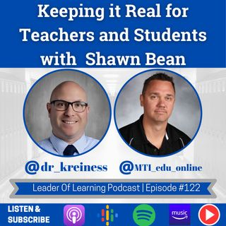 Keeping it Real with Teachers and Students with Shawn Bean