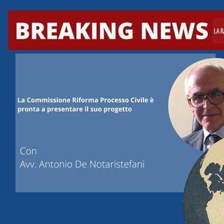 La Commissione Riforma Processo Civile è pronta a presentare il suo progetto - Avv. Antonio De Notaristefani