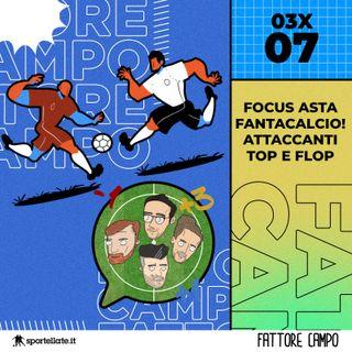 Focus Asta Fantacalcio! Top e Flop Attaccanti [03x07]