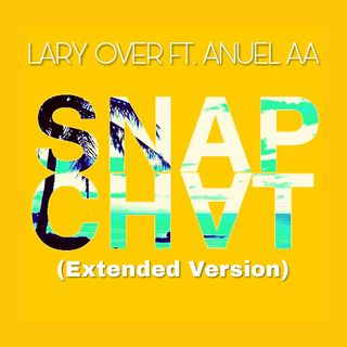Snapchat (Extended Version) - Lary Over Ft. Anuel AA (Edit By DJ Basico Impromix)