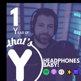 """Headphones Baby!"" (1 Year of That's Y)"