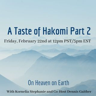 The Kornelia Stephanie Show: Living Heaven on Earth: A Taste of Hakomi (Part 2) with Dennis Gaither
