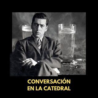 """50 años después, ¿cómo leer """"Conversación en La Catedral""""?"""