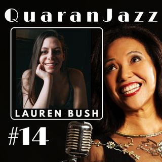 QuaranJazz episode #14 - Interview with Lauren Bush