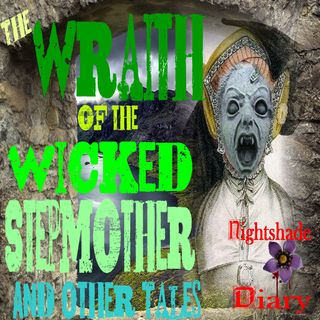 The Wraith of the Wicked Stepmother & Other Tales | Podcast