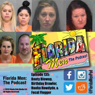 135 - Booty Blowup, Birthday Brawler, Hooha Howdydo, and Fecal Flogger