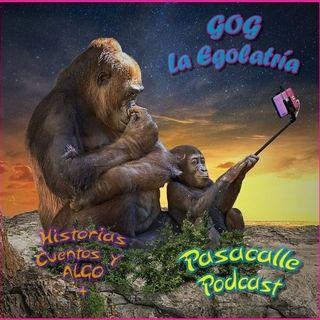 57 - Gog - La Egolatría