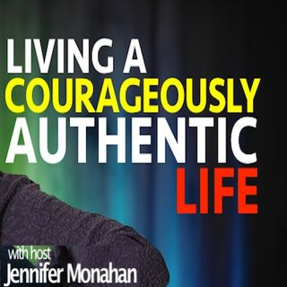 Living A Courageously Authentic Life