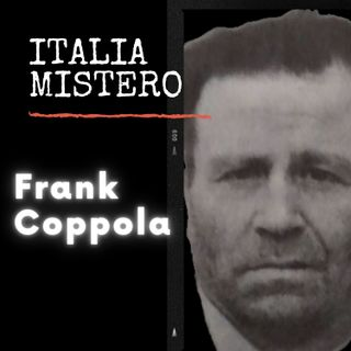 Frank Coppola (franck 3 dita - 1° parte)