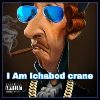 I am Ichabod crane
