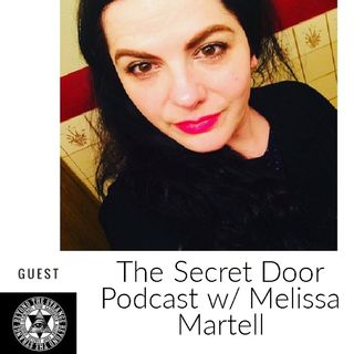 The Secret Door Podcast w/ Melissa Martell 7-26-20