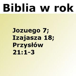 194 - Jozuego 7, Izajasza 18, Przysłów 21:1-3