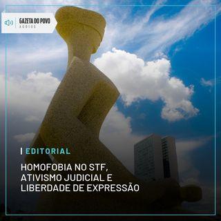 Editorial: Homofobia no STF, ativismo judicial e liberdade de expressão