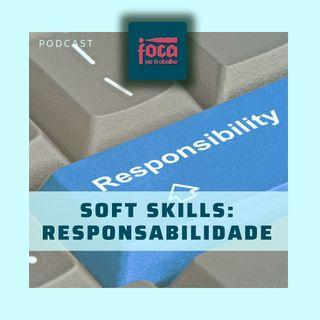 #64 - Soft Skills: Responsabilidade