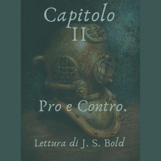Capitolo II - Pro e contro