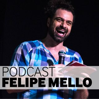Podcast Felipe Mello