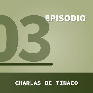 T2-Ep3 Charlas De Tinaco
