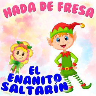 125. El enano saltarín. Tradicional cuento infantil adaptado por Hada de Fresa