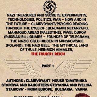New Ebook : Nazi Treasures and Secrets, Experiments, Technologies, Politics, War – Now and in the Future – Clairvoyant/Psychic predictions