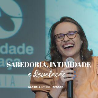 Sabedoria, intimidade e revelação // Gabriela R Bedore
