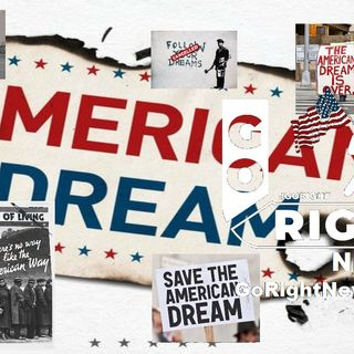 THE AMERICAN DREAM IS DEAD - THE CURE IS WORSE THAN THE DISEASE