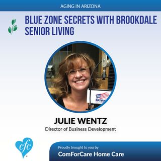 6/18/17: Julie Wentz with Brookdale Senior Living | Blue Zone Secrets with Brookdale Senior Living | Aging In Arizona with Presley Reader